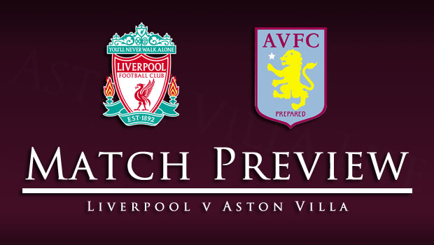 Match Preview Liverpool V Villa