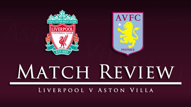 Match Review Liverpool V Villa
