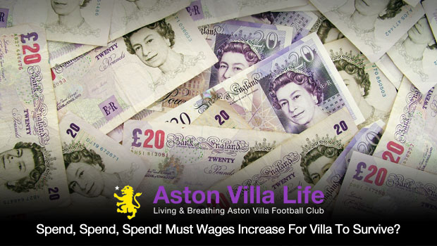 Spend Spend Spend Must Wages Increase For Villa To Survive