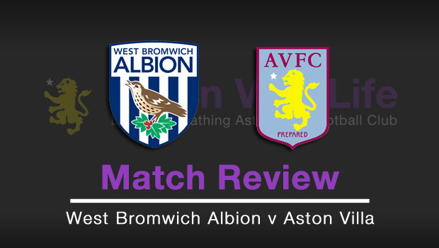 Match Review West Bromwich Albion Aston Villa