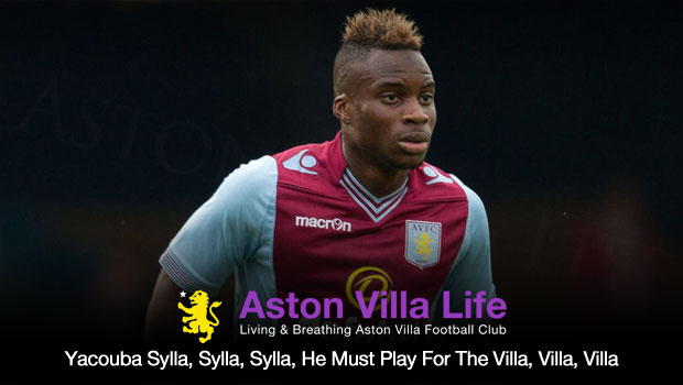 Yacouba Sylla Sylla Sylla He Must Play For The Villa Villa Villa