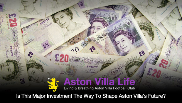 Is This Major Investment The Way To Shape Aston Villa's Future?