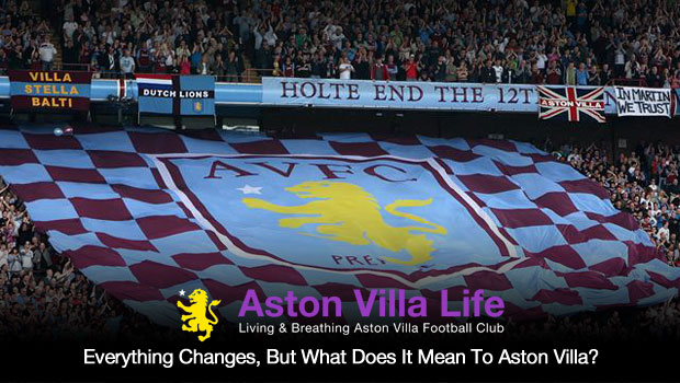 Everything Changes But What Does It Mean To Aston Villa