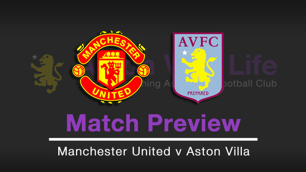 Match Preview Manchester United V Aston Villa